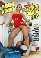 Married Women & Handymen: Cheating Tales Porn Movie