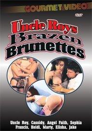 Uncle Roys Brazzen Brunettes Porn Movie