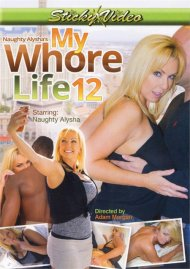 Naughty Alysha's My Whore Life 12 Porn Video