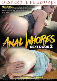 Anal Whores Next Door 2 porn video from Desperate Pleasures.
