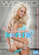 Whos Banging The Babysitter? Porn Movie