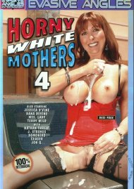 Horny White Mothers 4 Porn Movie