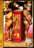 Life In The Fat Lane #4 Porn Movie