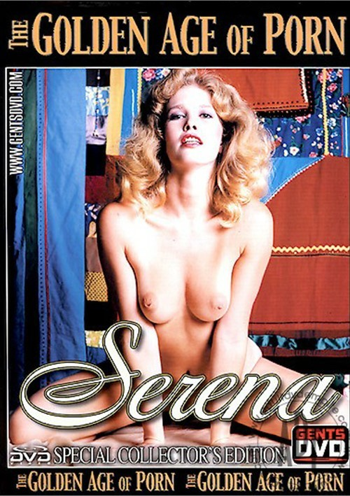 Golden Age Of Porn The Serena