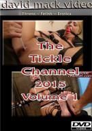 Tickle Channel 2015 Volume 1, The Porn Video