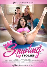 Squirting Stories Vol. 2 HD porn video from Girlsway.