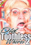 Old Toothless Whores 2 Porn Video