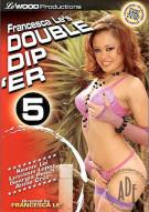 Double Dip 'er 5 Porn Video