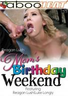 Reagan Lush in Mom's Birthday Weekend Porn Video