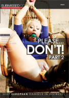 Please...Don't! Part 2 Porn Video