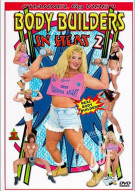 Body Builders In Heat 2 Porn Movie