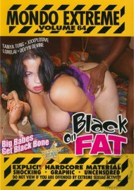 Mondo Extreme 64: Black on Fat Movie