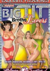 Big Tit Brotha Lovers Porn Movie