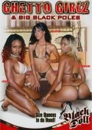 Ghetto Girlz & Big Black Poles Porn Movie