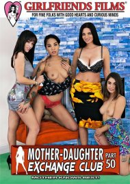 Mother-Daughter Exchange Club Part 50 HD streaming porn video from Girlfriends Films.