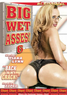 Big Wet Asses #6 Porn Video