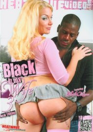 Black In My Wife 3: Anal Edition Porn Movie