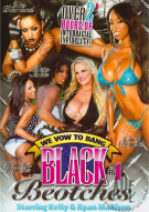 We Vow To Bang Black Beotches Porn Movie