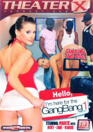 Hello, I'm Here for the GangBang 1 Porn Video