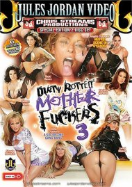 Dirty Rotten Mother Fuckers 3 Porn Movie