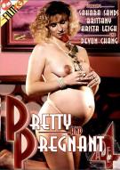 Pretty and Pregnant 4 Porn Movie