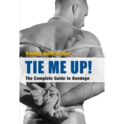 Tie Me Up! The Complete Guide to Bondage Sex Toy