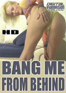 Bang Me From Behind Porn Video