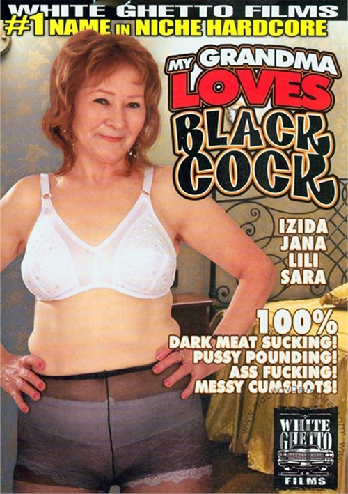 My Grandma Loves Black Cock