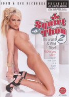 Squirt-A-Thon 2 Porn Video