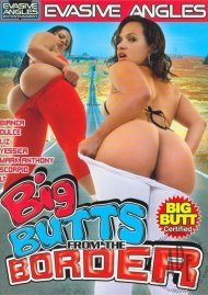 Big Butts From The Border Porn Movie
