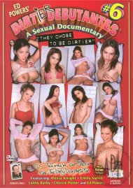 Dirtier Debutantes #6 Porn Video