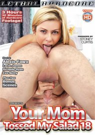 Your Mom Tossed My Salad #18 Porn Movie