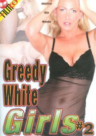Greedy White Girls #2 Porn Movie