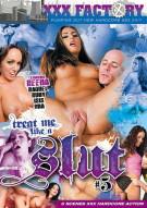 Treat Me Like A Slut 5 Porn Video
