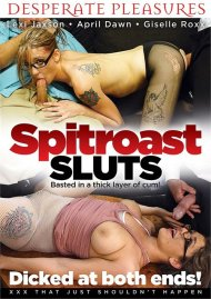 Spitroast Sluts HD porn video from Desperate Pleasures.