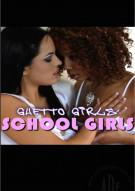 Ghetto Girls: School Girls Porn Video