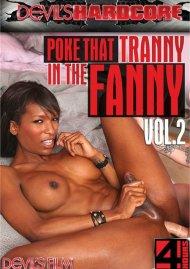 Poke That Tranny In The Fanny Vol. 2 Porn Movie