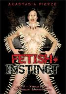 Fetish Instinct Porn Movie