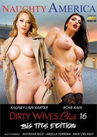 Dirty Wives Club Vol. 16: Big Tits Edition DVD porn movie from Naughty America.