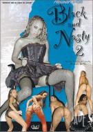 Black and Nasty 2 Porn Movie