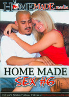 Home Made Sex Vol. 6 Porn Movie
