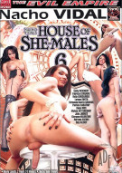 House Of She-Males 6 Porn Movie