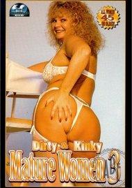 Dirty & Kinky Mature Women 3 Porn Movie