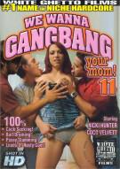 We Wanna Gangbang Your Mom 11 Porn Movie
