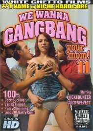We Wanna Gangbang Your Mom 11 Porn Movie