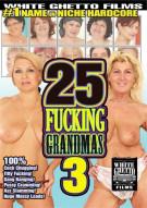 25 Fucking Grandmas 3 Porn Movie
