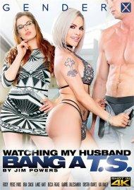Watching My Husband Bang A T.S. Porn Movie