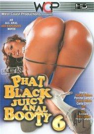 Phat Black Juicy Anal Booty 6 Porn Movie