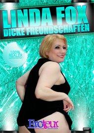 Linda Fox - Dicke Freundschaften Porn Video
