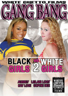 Gang Bang: Black Girls VS White Girls 2 Porn Movie